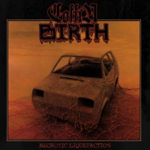 Coffin Birth Necrotic Liquefaction